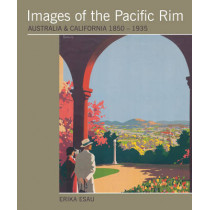 Images Of The Pacific Rim: Australia and California, 1850-1935 by Erika Esau, 9780909952396