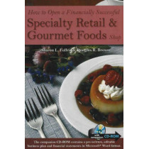 How to Open a Financially Successful Specialty Retail & Gourmet Foods Shop by Sharon L. Fullen, 9780910627320