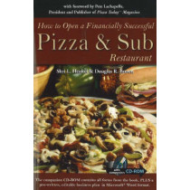 How to Open a Financially Successful Pizza & Sub Restaurant: Get Yourself a Slice of the Pie by Shri L. Henkel, 9780910627801