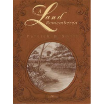 A Land Remembered by Patrick D Smith, 9780910923125