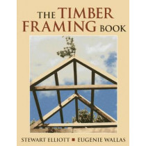 The Timber Framing Book by Stewart Elliott, 9780911469325
