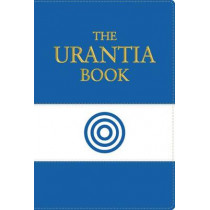 The Urantia Book: Revealing the Mysteries of God, the Universe, Jesus, and Ourselves by Multiple Authors, 9780911560138