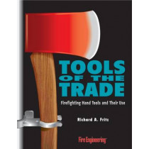 Tools of the Trade: Firefighting Hand Tools and Their Use by Richard A. Fritz, 9780912212623