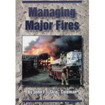 Managing Major Fires by John F. Coleman, 9780912212968