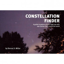 Constellation Finder: A Guide to Patterns in the Night Sky with Star Stories from Around the World by Dorcas S Miller, 9780912550268