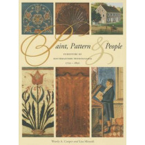 Paint, Pattern, and People: Furniture of Southeastern Pennsylvania, 1725-1850 by Wendy A. Cooper, 9780912724744