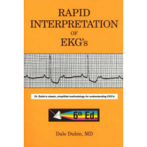 Rapid Interpretation of EKG's: Dr Dubin's Classic, Simplified Methodology for Understanding EKG's by Dale Dubin, 9780912912066
