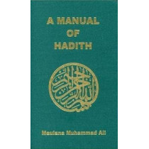 Manual of Hadith by Maulana Muhammad Ali, 9780913321157