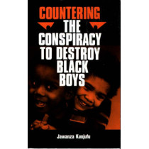 Countering the Conspiracy to Destroy Black Boys Vol. I by Dr. Jawanza Kunjufu, 9780913543009