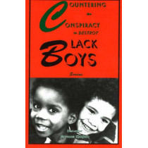 Countering the Conspiracy to Destroy Black Boys by Dr. Jawanza Kunjufu, 9780913543962