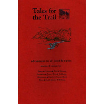 Tales for the Trail: Adventures in Air, Land & Water by Boone, 9780913559857