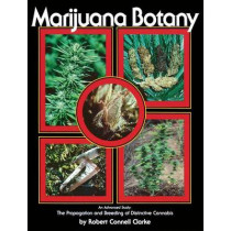 Marijuana Botany: An Advanced Study: The Propagation and Breeding of Distinctive Cannabis by Robert Connell Clarke, 9780914171782