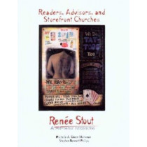 Readers, Advisors, and Storefront Churches: Renee Stout, a Mid-Career Retrospective by Michelle Owen-Workman, 9780914489214