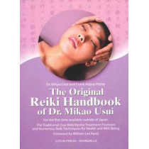 The Original Reiki Handbook of Dr. Mikao Usui: The Traditional Usui Reiki Ryoho Treatment Positions and Numerous Reiki Techniques for Health and Well-being by Mikao Usui, 9780914955573