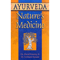 Ayurveda, Nature's Medicine by David Frawley, 9780914955955