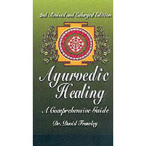 Ayurvedic Healing: A Comprehensive Guide by David Frawley, 9780914955979