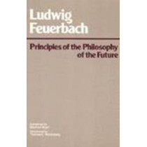 Principles of the Philosophy of the Future by Ludwig Feuerbach, 9780915145263