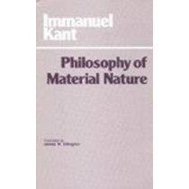 Philosophy of Material Nature: Metaphysical Foundations of Natural Science and Prolegomena by Immanuel Kant, 9780915145874