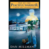 The Way of the Peaceful Warrior: a Book That Changes Lives by Dan Millman, 9780915811892
