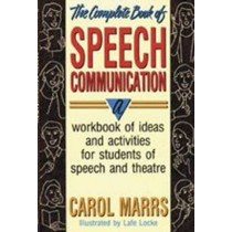 Complete Book of Speech Communication by Carol Marrs, 9780916260873