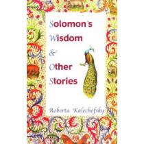 Solomon's Wisdom & Other Stories by Roberta Kalechofsky, 9780916288051