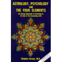 Astrology, Psychology and the Four Elements by Stephen Arroyo, 9780916360016