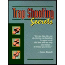Trap Shooting Secrets: What They Won't Tell You, This Book Will by James Russell, 9780916367091