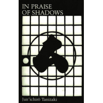 In Praise of Shadows by Jun'ichiro Tanizaki, 9780918172020