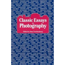 Classic Essays on Photography by Alan Trachtenberg, 9780918172082