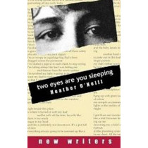 Two Eyes Are You Sleeping by Heather O'Neill, 9780919688179