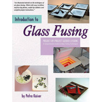Introduction to Glass Fusing: Project-By-Project Guided Lessons by Petra Kaiser, 9780919985384