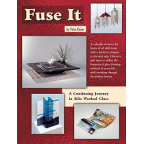 Fuse It: A Continuing Journey in Kiln Worked Glass by Petra Kaiser, 9780919985520