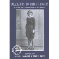 Blackouts to Bright Lights: Canadian War Brides Stories by Barbara Ladouceur, 9780921870333