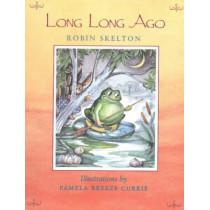 Long Long Ago by Robin Skelton, 9780921870364
