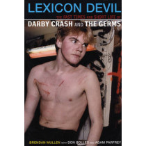 Lexicon Devil: The Short Life and Fast Times of Darby Crash and the Germs by Don Bolles, 9780922915705