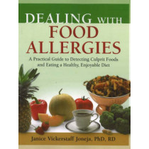 Dealing with Food Allergies: A Practical Guide to Detecting Culprit Foods and Eating a Healthy, Enjoyable Diet by Janice M. Vickerstaff Joneja, 9780923521646