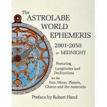 Astrolabe World Ephemeris: 2001-2050 at Midnight by Robert Hand, 9780924608223