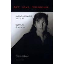 Marina Abramovic: Art, Love, Friendship. Marina Abramovic and Ulay by Thomas McEvilley, 9780929701936