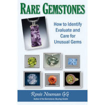 Rare Gemstones: How to Identify, Evaluate & Care for Unusual Gems by Renee Newman, 9780929975467