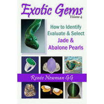 Exotic Gems: Volume 4 -- How to Identify, Evaluate & Select Jade & Abalone Pearls by Renee Newman, 9780929975504