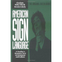 American Sign Language Green Books, A Teacher's Resource Text on Grammar and Culture by Charlotte Baker-Shenk, 9780930323844