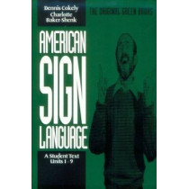 American Sign Language Green Books, A Student's Text Units 19 by Charlotte Baker-Shenk, 9780930323868