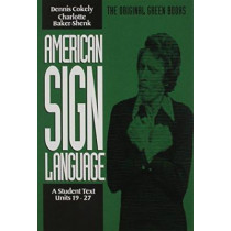 American Sign Language Green Books, A Student's Text Units 1927 by Dennis Cokely, 9780930323882
