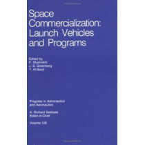Space Commercialization: Launch Vehicles and Programs by F. Shahrokhi, 9780930403751