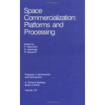 Space Commercialization: Platforms and Processing by F. Shahrokhi, 9780930403768