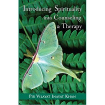 Introducing Spirituality into Counseling & Therapy by Pir Vilayat Inayat Khan, 9780930872304