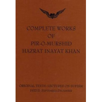 Complete Works of Pir-O-Murshid Hazrat Inayat Khan: Lectures on Sufism 1992 II - September to December by Hazrat Inayat Khan, 9780930872632
