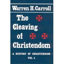 Cleaving of Christendom by Warren H. Carroll, 9780931888755