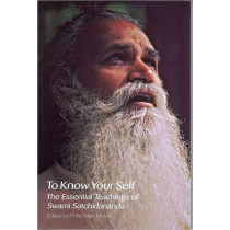 To Know Yourself: The Essential Teachings of Swami Satchidananda, Second Edition by Swami Satchidananda, 9780932040619