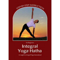 Integral Yoga Hatha for Beginners: Step-By-Step Instruction by Sri Swami Satchidananda, 9780932040640